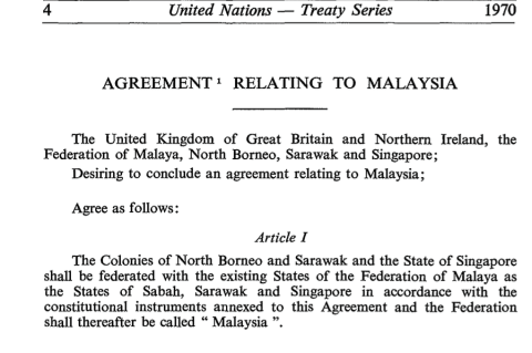 The Malaysia Agreement referred to North Borneo, Sarawak and Singapore as Colonies.