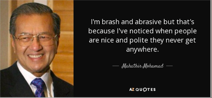 Mahathir's quote on AZ Quotes. Read more here.