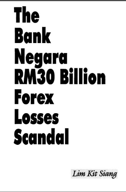 """Buku bertajuk """"Skandal Kerugian RM30 billion Akibat Pertukaran Matawang Asing oleh Bank Negara"""" yang ditulis olh Lim Kit Siang"""